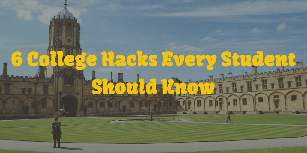 6 College Hacks Every Student Should Know